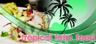 Tropical Latin Food